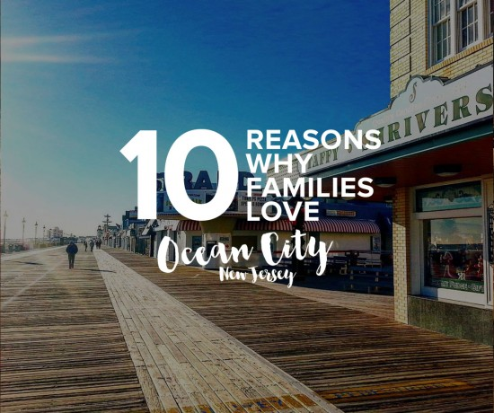 10 Reasons why families love Ocean City NJ