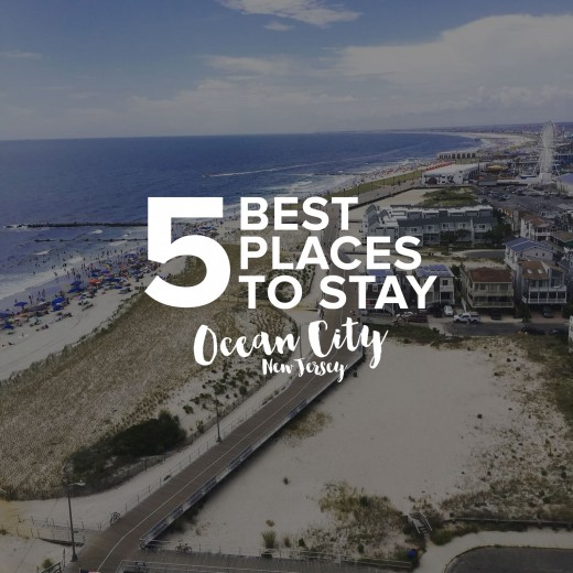 5 Best Places To Stay Ocean City NJ